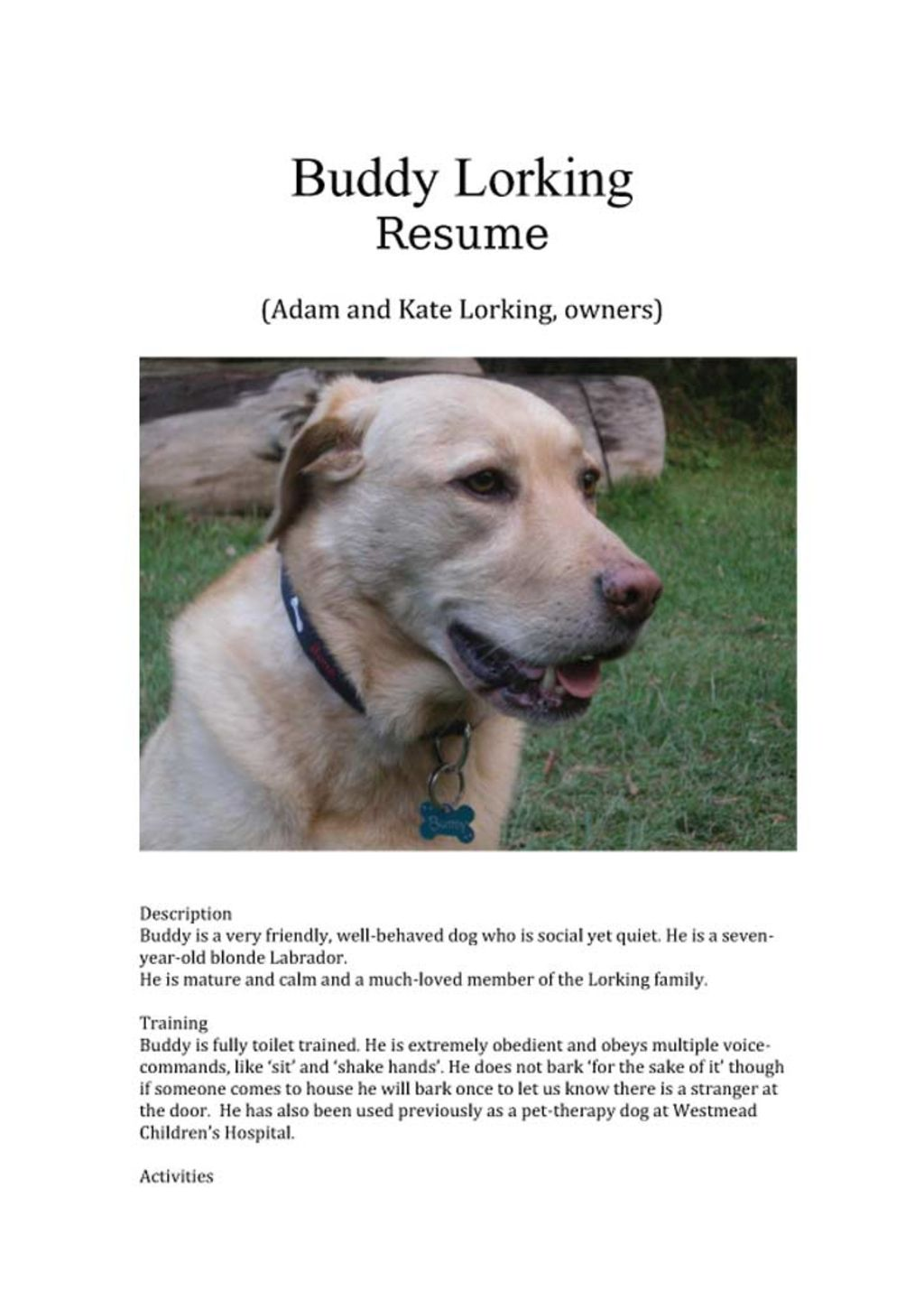 Looking for a kennel to rent ... Buddy has his own resume.