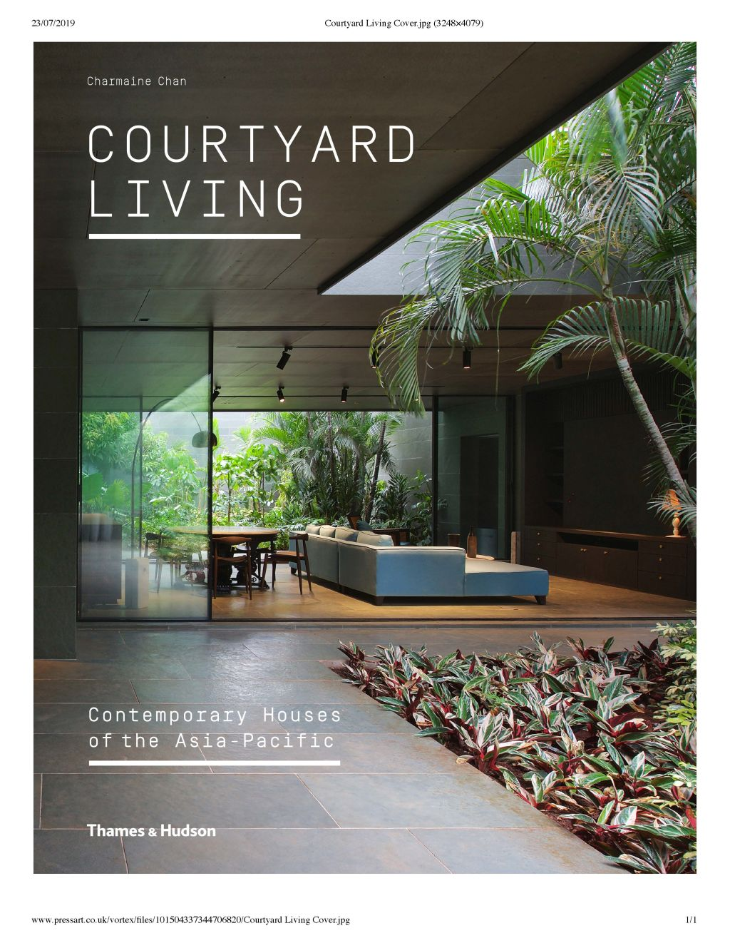 Courtyard Living: Contemporary Houses of the Asia-Pacific (Thames & Hudson), by Charmaine Chan.