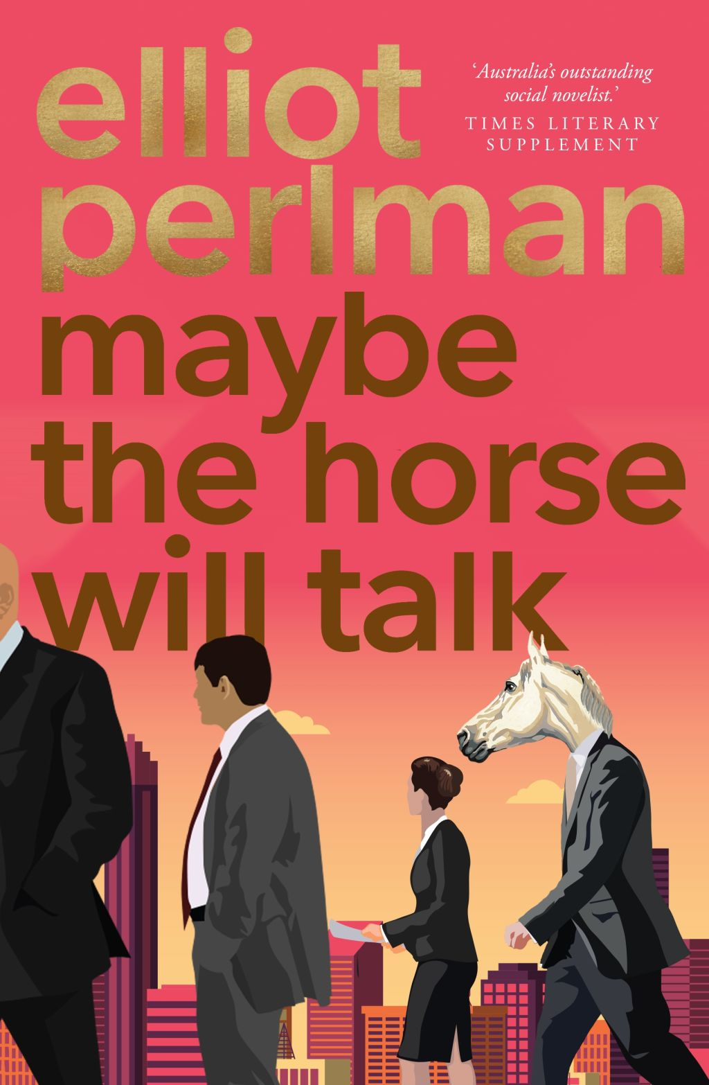 Maybe the orse will talk by Elliot Perlman.